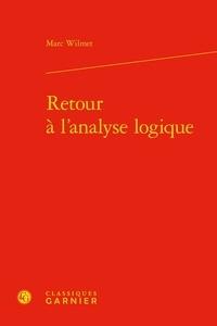 Marc Wilmet - Retour à l'analyse logique.