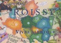 Marc Wiltz - Roissy Porte de France, vivre alentour.
