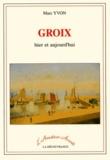 Marc Yvon - Groix - Hier et aujourd'hui.