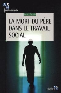 Marc Zerbib - La mort du père dans le travail social.