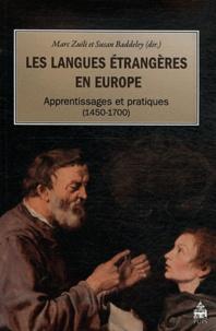 Marc Zuili et Susan Baddeley - Les langues étrangères en Europe - Apprentissages et pratiques (1450-1700).