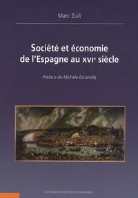 Marc Zuili - Société et économie de l'Espagne au XVIe siècle.