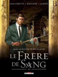 Eric Giacometti - Marcas, Maître Franc-Maçon T04 - Le frère de sang 2/3.
