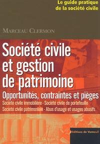Société civile et gestion de patrimoine- Opportunités, contraintes et pièges - Marceau Clermon pdf epub