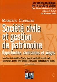 Marceau Clermon - Société civile et Gestion de patrimoine - Opportunités, contraintes et pièges.