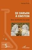 Marceau Felden - De Darwin à Einstein - Deux aventuriers du savoir.
