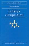 Marceau Felden - La Physique et l'énigme du réel.