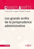 Marceau Long - Les grands arrêts de la jurisprudence administrative - 22e éd..