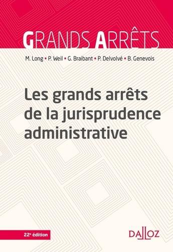 Marceau Long et Prosper Weil - Les grands arrêts de la jurisprudence administrative - 22e éd..