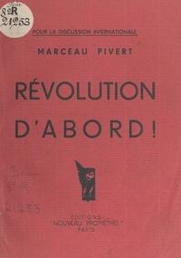 Marceau Pivert - La Révolution avant la guerre.