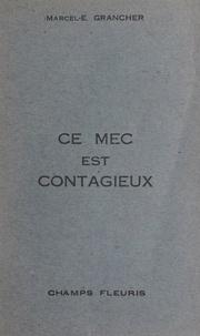 Marcel-Étienne Grancher - Ce mec est contagieux.
