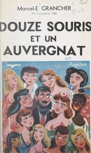 Marcel-Étienne Grancher - Douze souris et un Auvergnat.