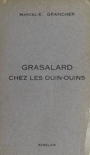 Marcel-Étienne Grancher - Grasalard chez les Ouin-Ouins - Roman gai.