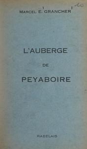 Marcel-Étienne Grancher - L'auberge de Peyaboire - Roman gai.