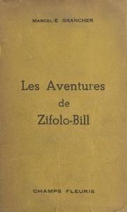 Marcel-Étienne Grancher - Les aventures de Zifolo-Bill.