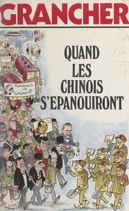Marcel-Étienne Grancher - Quand les Chinois s'épanouiront....