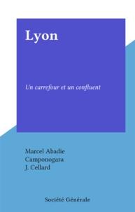 Marcel Abadie et  Camponogara - Lyon - Un carrefour et un confluent.