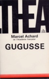 Marcel Achard - GUGUSSE.