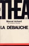 Marcel Achard - LA DEBAUCHE.