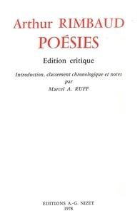 Marcel albert Ruff et Arthur Rimbaud - Poésies - Édition critique; introduction, classement chronologique et notes par Marcel A. Ruff.