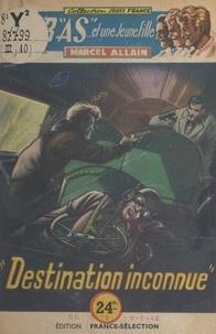Marcel Allain et  Brantonne - Destination inconnue.