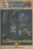 Marcel Allain et  Brantonne - Le château mystérieux.