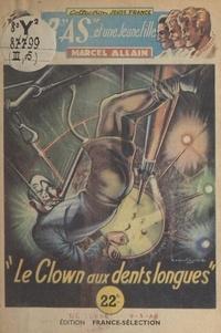 Marcel Allain et  Brantonne - Le clown aux dents longues !.