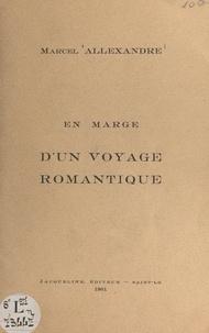 Marcel Allexandre - En marge d'un voyage romantique.