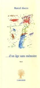 Marcel Alocco - ... D'un âge sans mémoire.