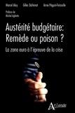 Marcel Aloy et Gilles Dufrénot - Austérité budgétaire : remède ou poison ? - La zone Euro à l'épreuve de la crise.