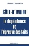 Marcel Amondji - Côte-d'Ivoire : la dépendance et l'épreuve des faits.