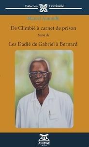 Marcel Amondji - De Climbié à carnet de prison suivi de Les Dadié, de Gabriel à Bernard.
