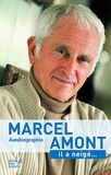 Marcel Amont - Il a neigé... - Autobiographie.