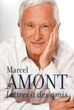 Marcel Amont - Lettres à des amis.