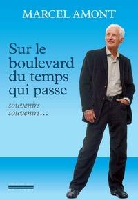 Marcel Amont - Sur le boulevard du temps qui passe - Souvenirs souvenirs....