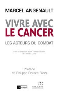 Marcel Angenault - Vivre avec le cancer.