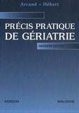 Marcel Arcand et Réjean Hébert - Précis pratique de gériatrie.