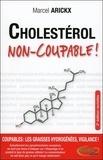 Marcel Arickx - Cholestérol, non-coupable !.