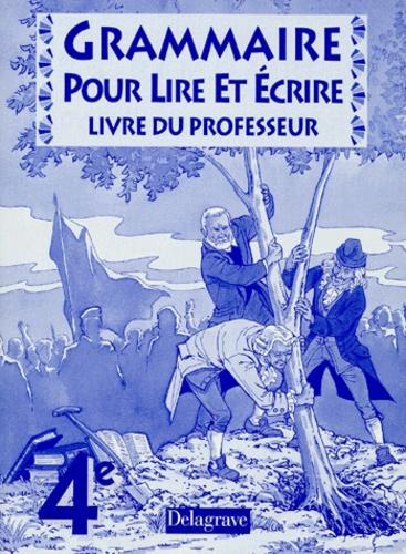 Francais 4eme Grammaire Pour Lire Et Ecrire Livre Du Professeur