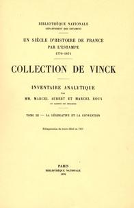 Marcel Aubert et Marcel Roux - Inventaire analytique de la collection De Vinck - Tome 3, La législative et la convention.