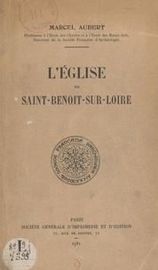 Marcel Aubert - L'église de Saint-Benoît-sur-Loire.