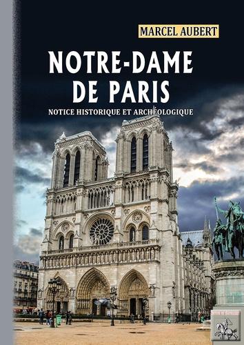 Notre-Dame de Paris. Notice historique et archéologique