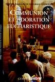 Marcel Aubrée et Philippe Barras - Communion et adoration eucharistique - Guide pastorale du Rituel de l'eucharistie en dehors de la messe.