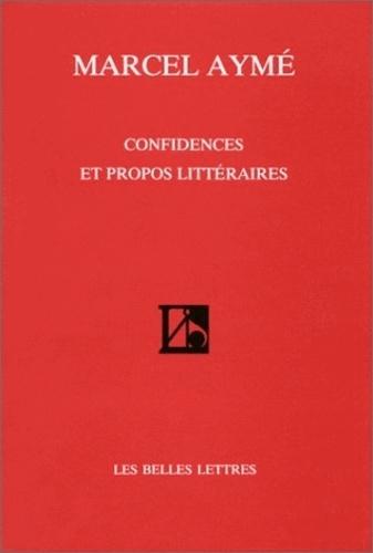 Marcel Aymé - Confidences et propos littéraires.