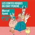 Marcel Aymé - Contes rouges du chat perché.