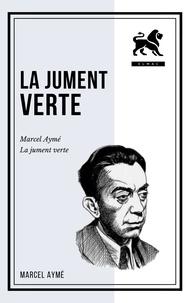 Marcel Aymé - La jument verte.