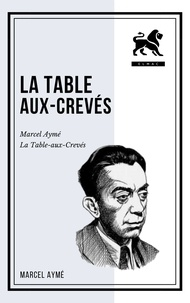 Marcel Aymé - La Table-aux-Crevés.