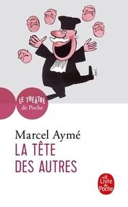 Marcel Aymé - La tête des autres - Pièce en quatre acte.