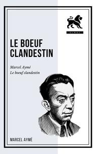 Marcel Aymé - Le boeuf clandestin.
