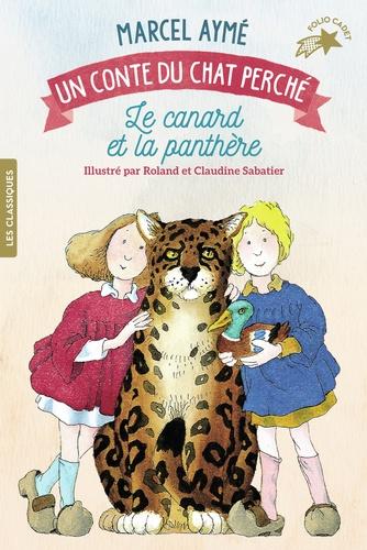 Marcel Aymé et Roland Sabatier - Le canard et la panthère - Un conte du chat perché.